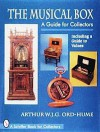 The Musical Box: A Guide for Collectors, including a Guide to Values - Arthur W.J.G. Ord-Hume