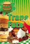 Trans Fats - Stephanie Watson