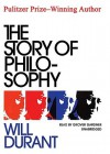 The Story of Philosophy: The Lives and Opinions of the Greater Philosophers - Will Durant, Grover Gardner