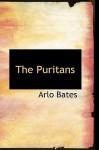 The Puritans - Arlo Bates