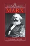 The Cambridge Companion to Marx - Terrell Carver, Paul Thomas, Lawrence Wilde, Scott Meikle, Denys Turner, Richard W. Miller, James Farr, Terence Ball, Jeffrey Reiman, Alan Gilbert, Susan Himmelweit, Jeff Hearn, William Adams