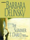 The Summer I Dared (Audio) - Barbara Delinsky, Linda Emond