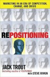 Repositioning: Marketing in an Era of Competition, Change and Crisis - Jack Trout, Steve Rivkin