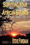 Surviving Your African Safaris - Steve Foreman