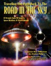 Traveling the Path Back to the Road in the Sky: A Strange Saga of Saucers, Space Brothers & Secret Agents - George Hunt Williamson, Aka Brother Philip, Nick Redfern