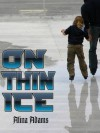 On Thin Ice: Enhanced Multimedia Edition (Figure Skating Mystery) - Alina Adams