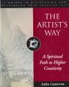 The Artist's Way: A Spiritual Path to Higher Creativity - Julia Cameron