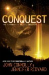 Conquest: Book 1, The Chronicles of the Invaders (The Chronicles of the Invaders Trilogy) - John Connolly, Jennifer Ridyard