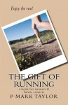 The Gift of Running - P. Mark Taylor