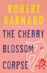 The Cherry Blossom Corpse - Robert Barnard