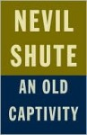 An Old Captivity - Nevil Shute