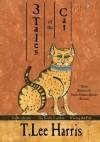 3 Tales of the Cat - T. Lee Harris