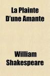 La Plainte D'Une Amante - William Shakespeare