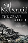 The Grave Tattoo. Val McDermid - Val McDermid