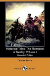 Historical Tales: The Romance of Reality, Volume I (Illustrated Edition) (Dodo Press) - Charles Morris