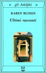 Ultimi racconti - Karen Blixen, Adriana Motti