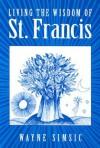Living the Wisdom of St. Francis - Wayne Simsic