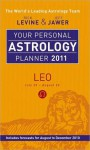Your Personal Astrology Planner 2011: Leo - Rick Levine, Jeff Jawer
