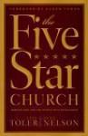 The Five Star Church - Stan Toler, Alan E. Nelson, Alan Nelson