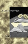 A Letter to My Son - Kim S.
