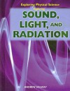 Exploring Sound, Light, and Radiation - Andrew Solway