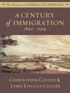 A Century of Immigration: 1820 - 1924 (The Drama of American History Series) - James Lincoln Collier, Christopher Collier
