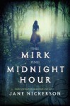 The Mirk and Midnight Hour - Jane Nickerson