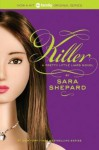 Killer (Pretty Little Liars #6) - Sara Shepard