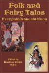 Folk and Fairy Tales Every Child Should Know - Hamilton Wright Mabie