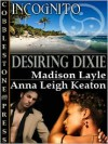 Desiring Dixie - Madison Layle, Anna Leigh Keaton