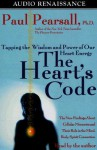 The Heart's Code: Tapping the Wisdom and Power of Our Heart Energy - Paul Pearsall