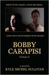 Bobby Carapisi Vol 1 - Kyle Michel Sullivan