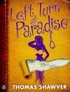 Left Turn at Paradise: A Rare Book Mystery - Thomas Shawver