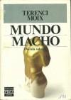 Mundo Macho: Novela Salvaje - Terenci Moix, Pere Gimferrer