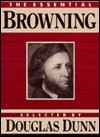 The Essential Browning - Douglas Dunn