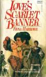 Love's Scarlet Banner - Fiona Harrowe