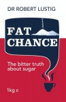 Fat Chance: The bitter truth about sugar - Robert H. Lustig