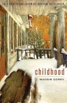 Childhood: An English Translation - Maxim Gorky