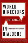 World Directors in Dialogue: Conversations on Cinema - Bert Cardullo