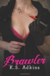 Brawler (Detroit After Dark) (Volume 2) - K.S. Adkins
