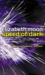 Speed Of Dark - Elizabeth Moon
