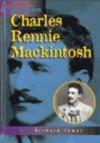 Charles Rennie Mackintosh - Richard Tames, John Rowley