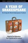 A Year of Shakespeare: Re-living the World Shakespeare Festival - Paul Edmondson, Paul Prescott, Erin Sullivan
