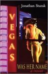 Vegas Was Her Name - Jonathan Sturak