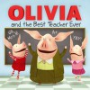 OLIVIA and the Best Teacher Ever - Ilanit Oliver, Shane L. Johnson