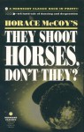 They Shoot Horses Don't They? - Horace McCoy