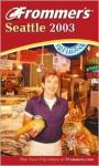 Frommer's Seattle 2003 - Karl Samson, Jane Aukshunas