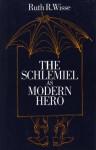 The Schlemiel As Modern Hero - Ruth R. Wisse