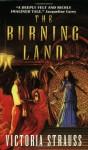 The Burning Land - Victoria Strauss