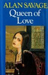 Queen of Love - Alan Savage